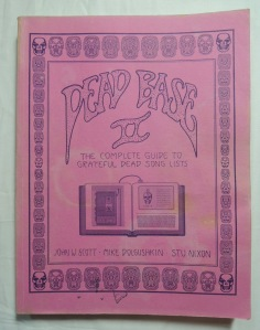 "Grateful Dead Base II Paperback – 1988 by John W. Scott (Author), Mike Dolgushkin (Author), Stu Nixon (Author); a few light spots to cover; Rare 1988 1st Ed. Hand numbered #311; includes original copied ""First Played"" list, etc.;"